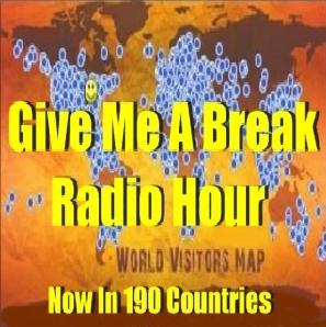 """Give Me A Break"" Radio Hour ~ Host Bobby Pizazz"